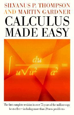Calculus Made Easy By Thompson, Silvanus P./ Gardner, Martin